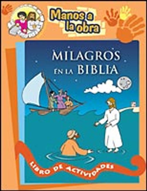 Manos a la obra... Milagros en la Biblia