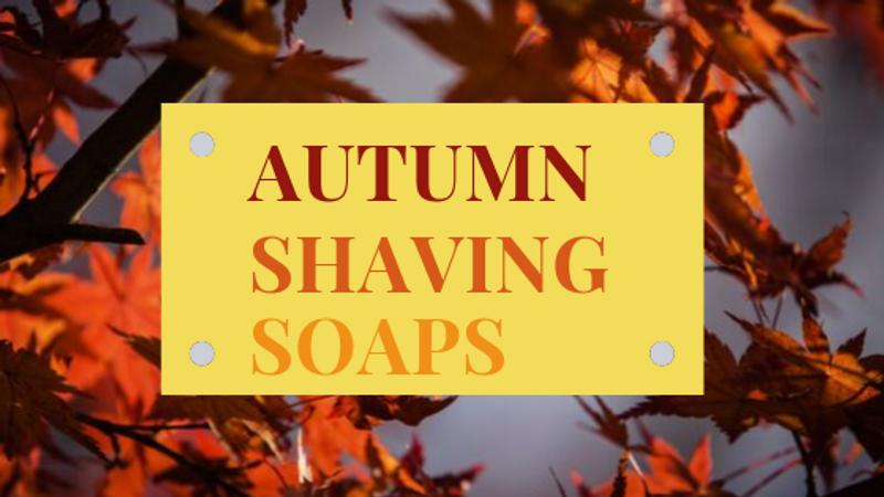 The Best Shaving Soaps for Autumn