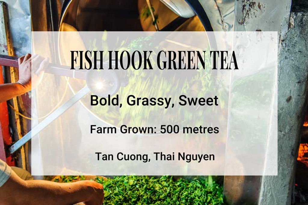 Fish Hook Green Tea, Vietnam