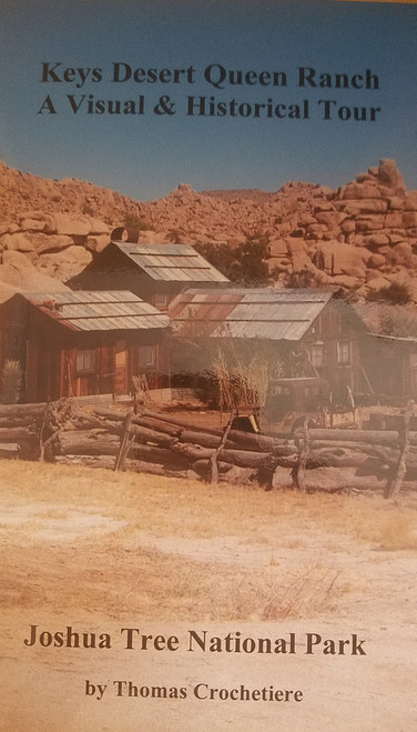 Keys Desert Queen Ranch A Visual & Historical Guide by Thomas Crochetiere