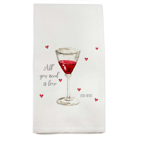 All You Need is Love and Wine Dishtowel