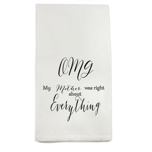 OMG My Mother Was Right Words Dishtowel