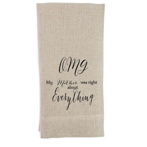 OMG My Mother Was Right Words Guest Towel