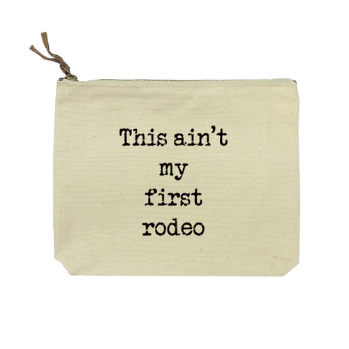 This Ain't My First Rodeo Cosmetic Bag