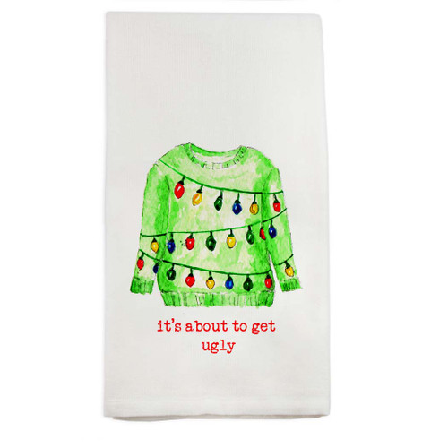 It's About to Get Ugly Dishtowel