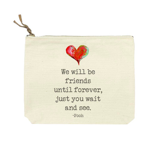 We Will Be Friends Cosmetic Bag