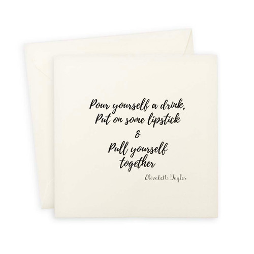 Pour Yourself A Drink Note Card