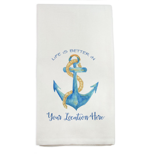 Life Is Better Anchor with Location Dishtowel