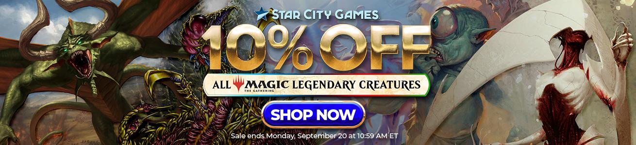 Save 10% Off All MTG Legendary Creatures Through Monday!