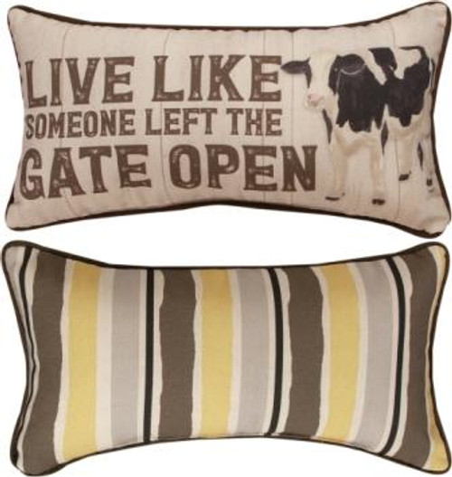 Farm Life...Someone Left The Gate 17 x 9 Pillow
