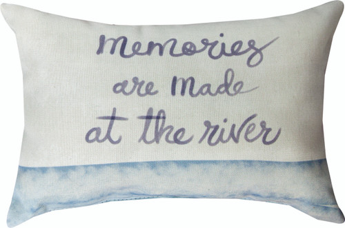River Life Memories Are Made At The River 12.5 x 8 Pillow