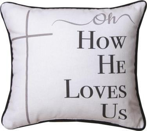 Oh How He Loves Us Pillow