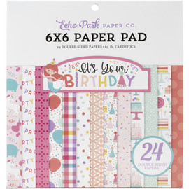 """Echo Park Double-Sided Paper Pad 6""""X6"""" 24/Pkg It's Your Birthday Girl 6""""X 6"""" Pack"""