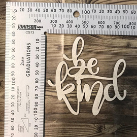 Be Kind -Chipboard