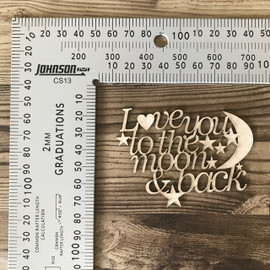 I Love You to the Moon & Back -Chipboard