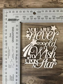 You are Never too Old to Wish Upon A Star! - Chipboard
