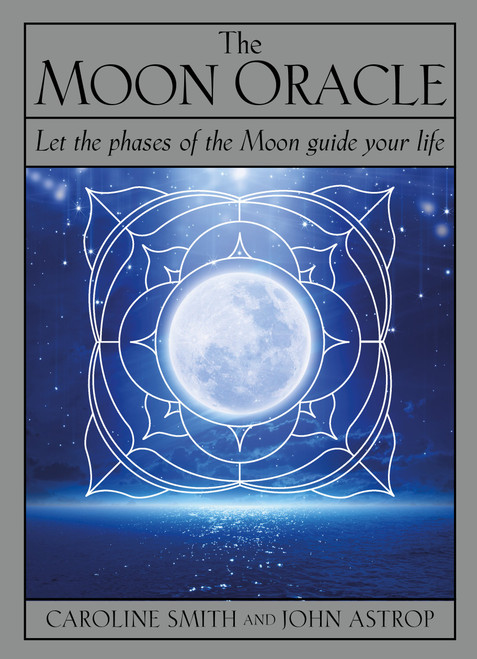 The Moon Oracle - Let the phases of the Moon guide your life