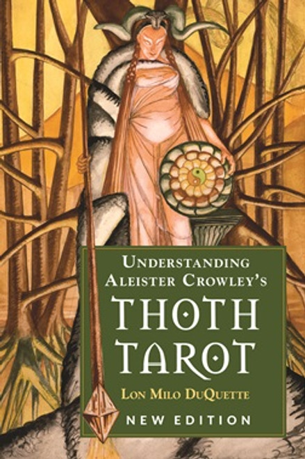 Understanding Aleister Crowley's Thoth Tarot (New Edition)