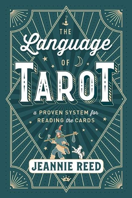 The Language of the Tarot: A Proven System for Reading the Cards
