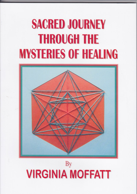 Sacred Journey Through the Mysteries of Healing