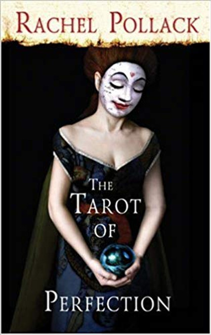 The Tarot of Perfection: A Book of Tarot Tales by Rachel Pollack