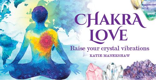 Chakra Love: Raise Your Crystal Vibrations