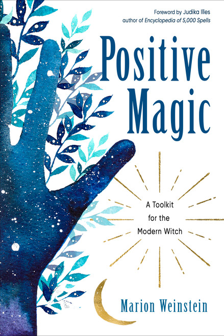 Positive Magic - A Toolkit for the Modern Witch