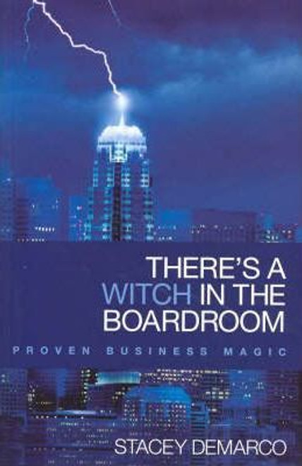 There's a Witch in the Boardroom: Proven Business Magic