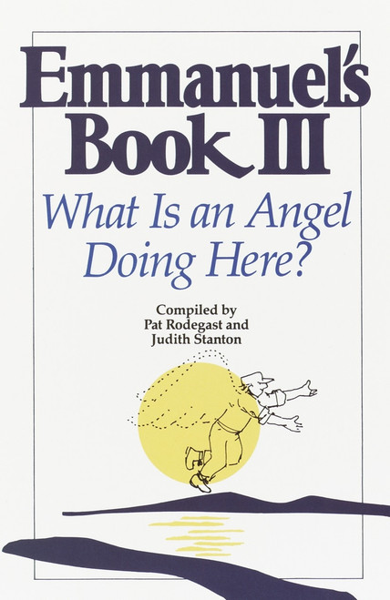 Emmanuels Book III - What Is an Angel Doing Here?