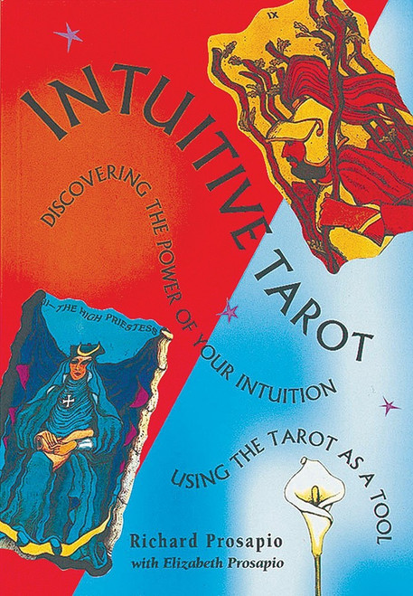 Intuitive Tarot: Discovering the Power of Your Intuition Using the Tarot as a Tool