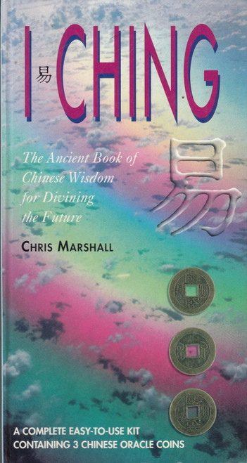 I Ching - The Ancient Book of Chinese Wisdom for Divining the Future