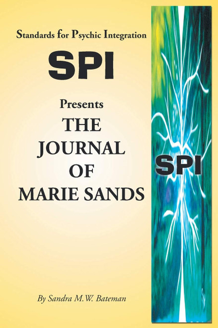 Standards for Psychic Integration Presents The Journal of Marie Sands