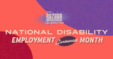 The Bazaar Taps Team Members, Asking 'Why' During National Disability Employment Awareness Month