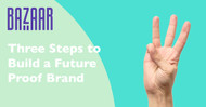 Three Steps to Build a Future Proof Brand