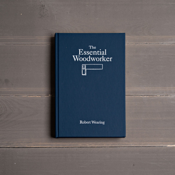 The Essential Woodworker by Robert Wearing