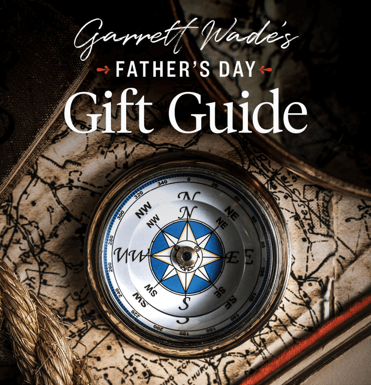 Garrett Wade's Father's Day Gift Guide