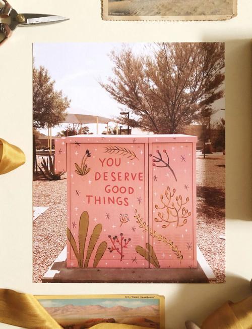 Deserve Good Things Utility Box Art Print