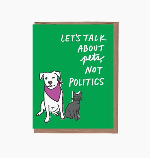 Pets Not Politics Card