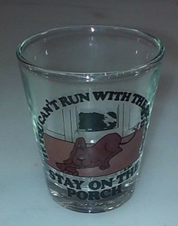 If You Can't Run with the Big Dogs.... on 1oz Glass Shot Glass