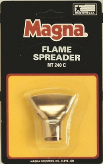 Magna MT 240 C Flame Spreader, For Use With All 1/2 in O.D. Burntips, Stainless Steel