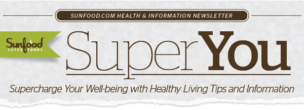 Super You - Healthy Living & Well-Being Newsletter from Sunfood