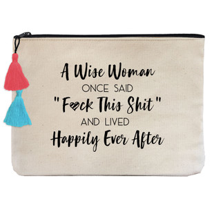 """Wise Woman Once Said """"Fck This Shit"""" and lived Happily Ever After."""