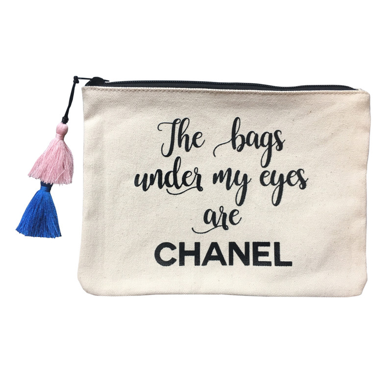 The bags under my eyes are Chanel
