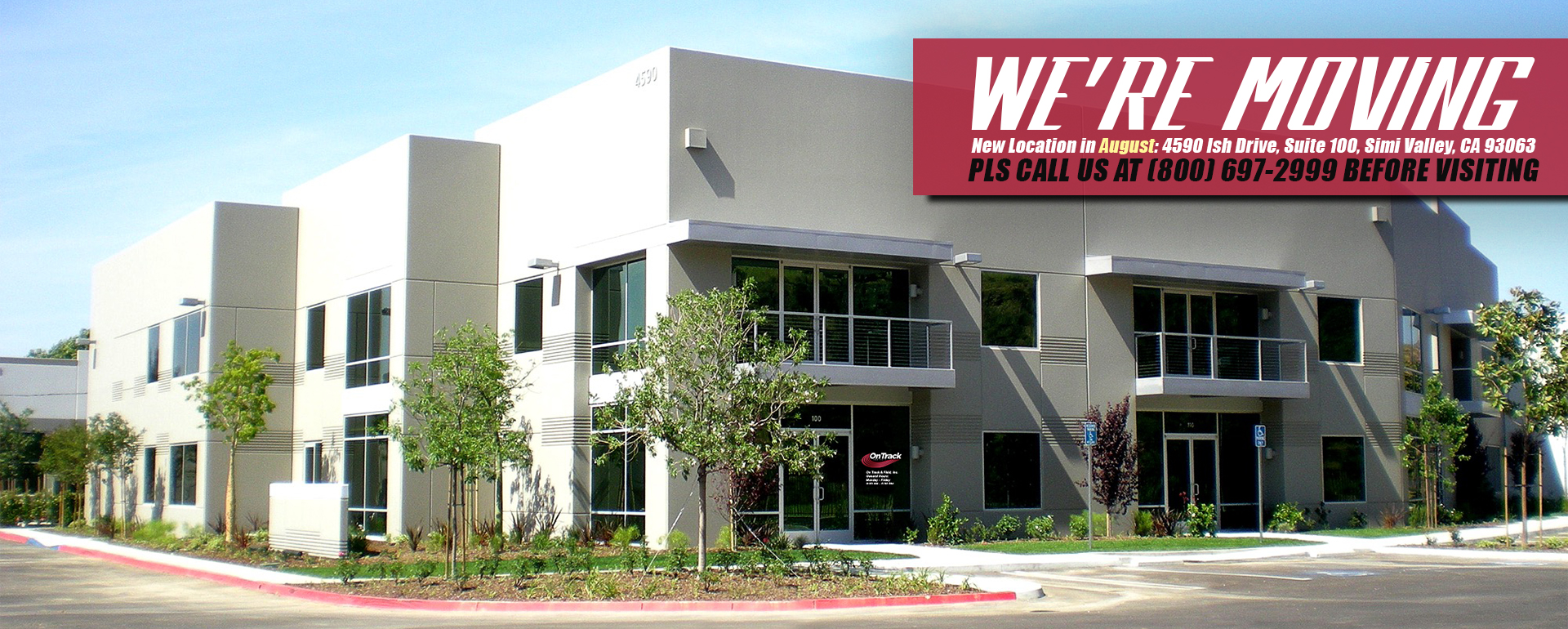New Location in August, 2021: 4590 Ish Drive, Simi Valley, Suite 100, California 93063