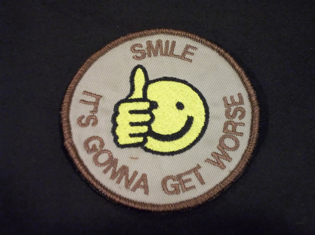 Smile It S Gonna Get Worse Morale Ptch