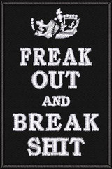 Freak out and Break S$%T velcro patch