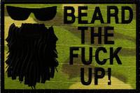 Beard the F#$% Up custom patch