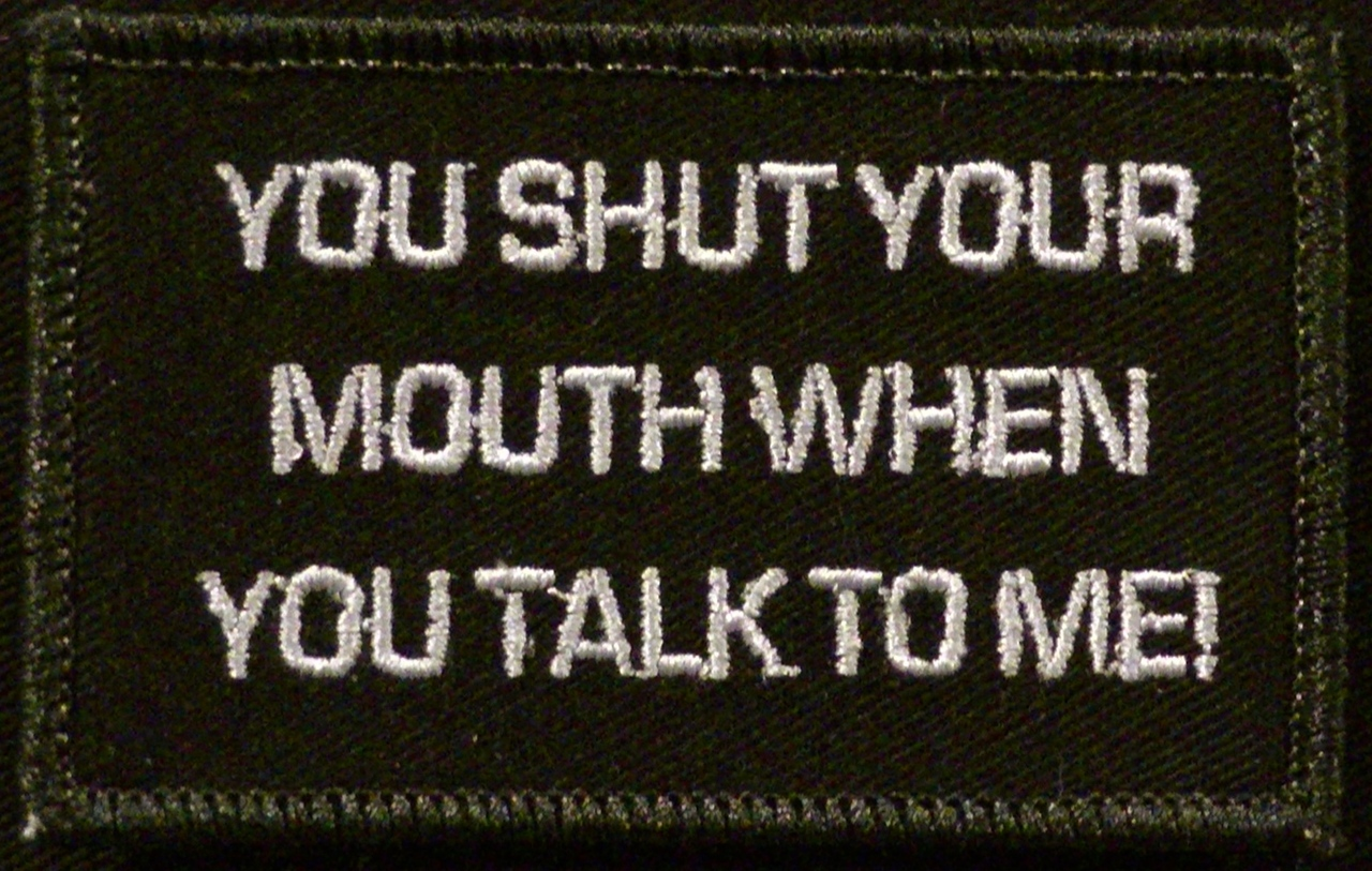 You shut your mouth morale patch