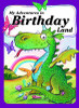 My Adventures in Birthday Land -  Personalized Childrens Book - Regular Size