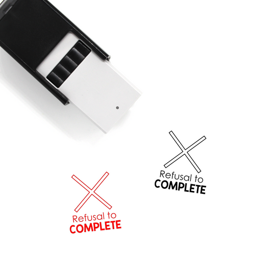 """Refusal to Complete"" Self-Inking Rubber Stamp for Teachers"